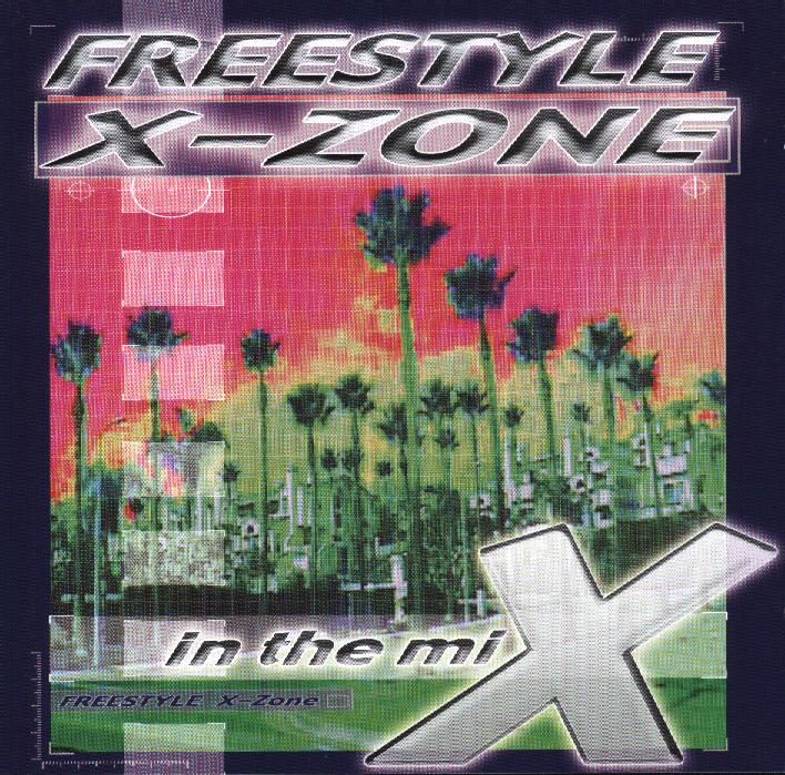 Freestyle X-Zone - In The Mix