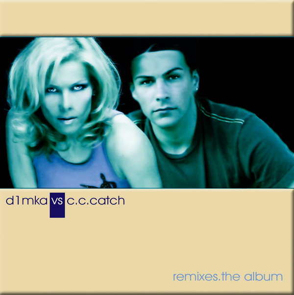 D1mka Vs . C.C. Catch - Remixes - The Album