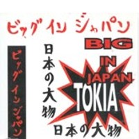 Tokia - Big In Japan