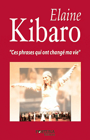 CES PHRASES QUI ONT CHANGE MA VIE de Elaine Kibaro