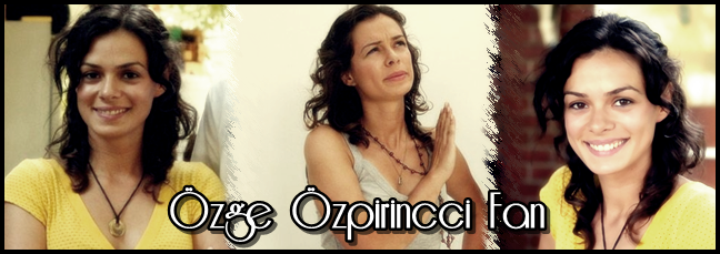 Özge Özpirinçci Fan Sitesi