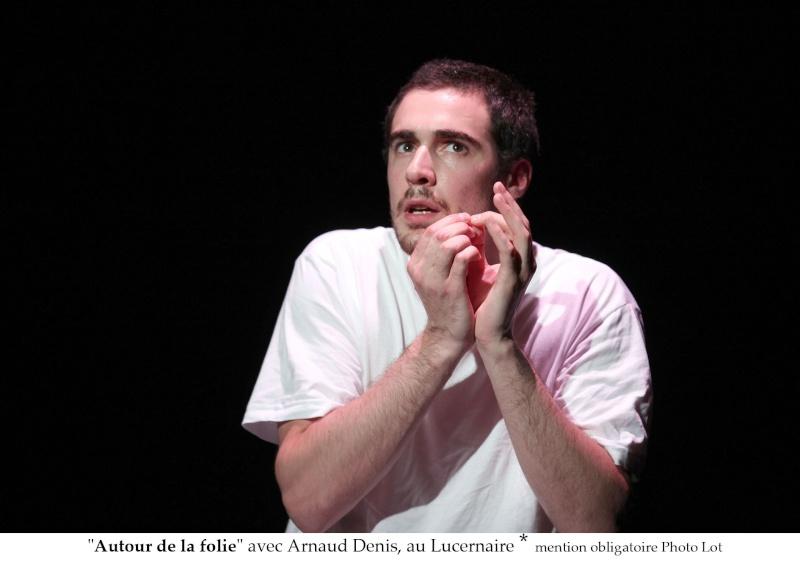 #8-«Autour de la folie» : Arnaud Denis prêt pour l'internement