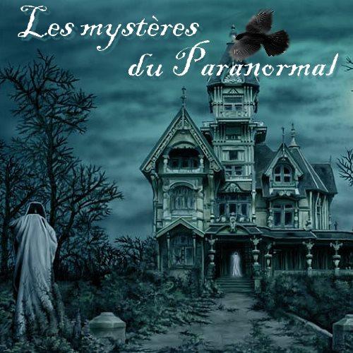 Les mystères du Paranormal