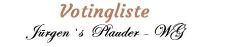 Votingliste Jürgens Plauder-WG
